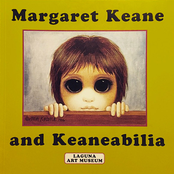 Catalog cover for the exhibition Margaret Keane and Keaneabilia presented at Laguna Art Museum in 2000. | Photo courtesy of Laguna Art Museum.]