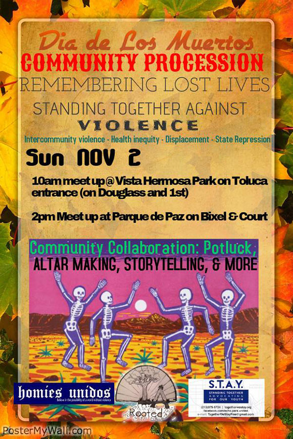 Remembering All Lives Lost: Dia de los Muertos Community Procession Against Violence & Displacement, organized by Homies Unidos, STAY and L.A. Rooted. Temple/Beaudry and Pilipino Town, 11.02.2014. | Poster by Rio j. contreras, permission LA Rooted.