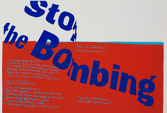 &quot;stop the bombing,&quot; 1967. Silkscreen print on paper. 15 ½ x 23 1/8 inches. | Collection: Corita Art Center, Immaculate Heart Community, Los Angeles, CA. Photograph by Arthur Evans, courtesy of the Tang Museum at Skidmore College.<br />