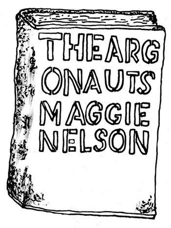 "Maggie Nelson, ""The Argonauts.""   Illustration: Isabel Ochoa Gold."