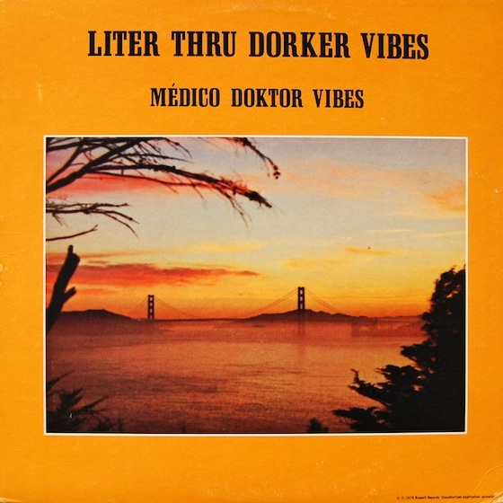 Bill Russell aka Médico Doktor Vibes: Liter Thru Dorker Vibes | Image courtesy Now-Again Records.