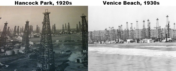 Oil production in the current L.A. neighborhoods of Hancock Park (1920s) and Venice Beach (1930s).
