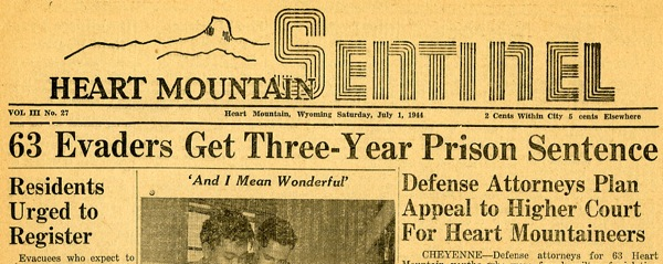 Heart Mountain Sentinel announces the sentencing of the resisters, 1 July 1944. Gift of Anonymous, Japanese American National Museum