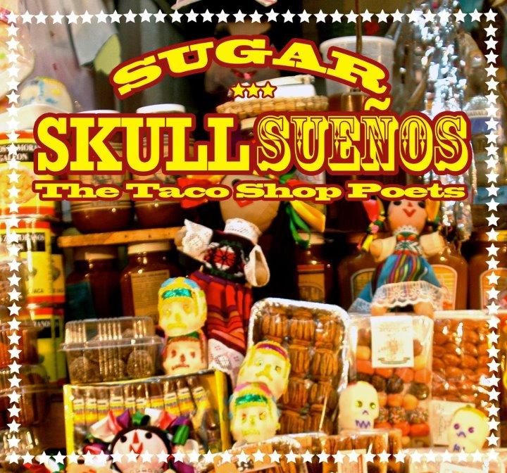 Sugar Skull Suenos by The Taco Shop Poets