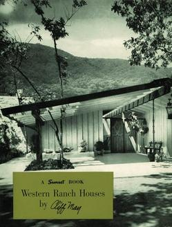 Western Ranch Houses by Cliff May, published in 1946