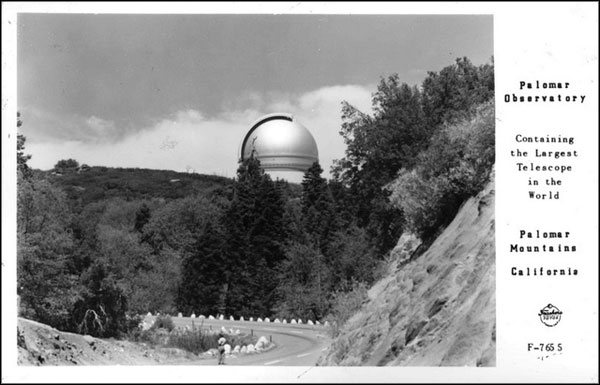 1948 postcard showing the Palomar Observatory. Courtesy of the Frasher Foto Postcard Collection, Pomona Public Library.