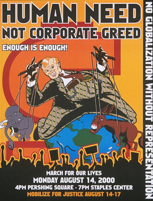 2000 placard titled 'Human Need Not Corporate Greed' by Favianna Giannoni Rodriguez of ten12.com. Courtesy of the Center for the Study of Political Graphics.