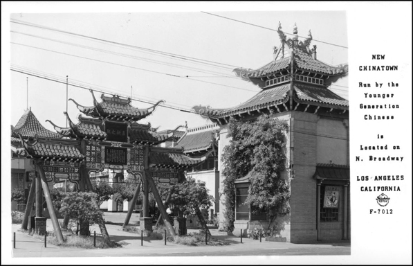 New Chinatown opened in 1938 on the site of L.A.'s former Sonoratown. 1947 postcard courtesy of the Frasher Foto Postcard Collection, Pomona Public Library.