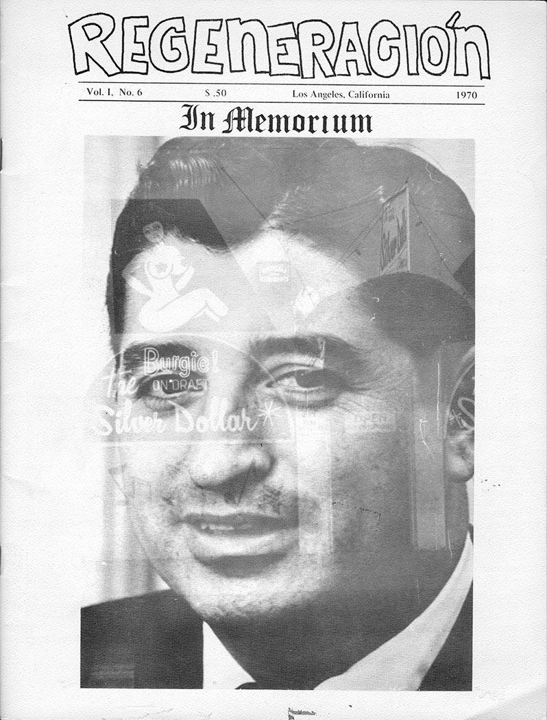 Cover of Regeneración (Los Angeles), vol. 1, no. 6, 1970. Design commemorating the death of Ruben Salazar by Martin Quiroz. Courtesy of Pacifica Radio Archives. Regeneracion