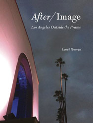 """After/Image,"" Lynell George, Angel City Press"