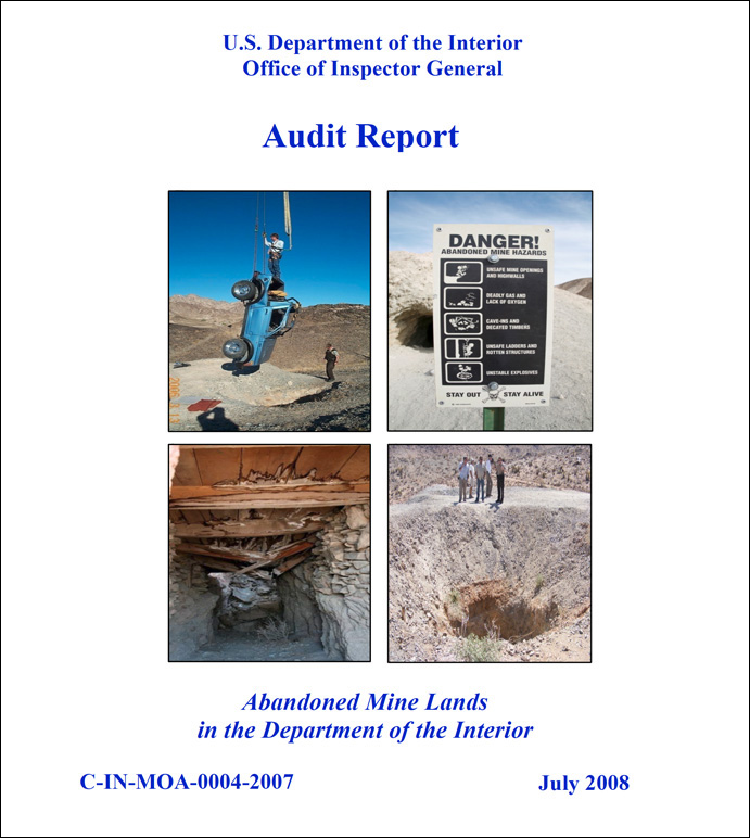 A July 2008 U.S. Department of the Interior's Audit Report documenting abandoned mine lands' hazards located in Arizona, California and Nevada.