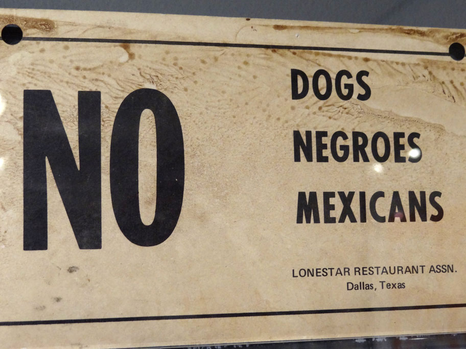 """""""NO dogs, Negroes, Mexicans"""""""