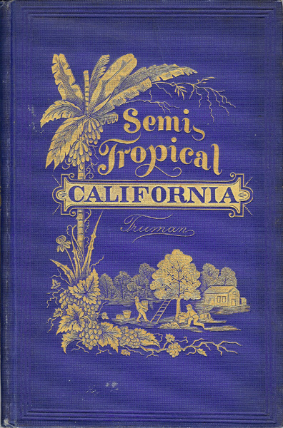 "Cover of ""Semi-Tropical California"" by Benjamin Truman"