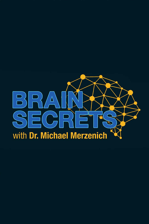Brain Secrets with Dr. Michael Menzenich