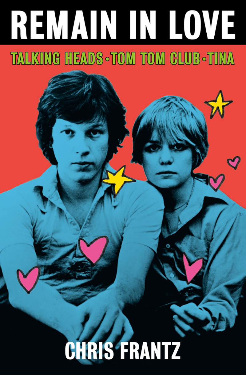 "Cover of ""Remain in Love: Talking Heads, Tom Tom Club, and Tina."" 