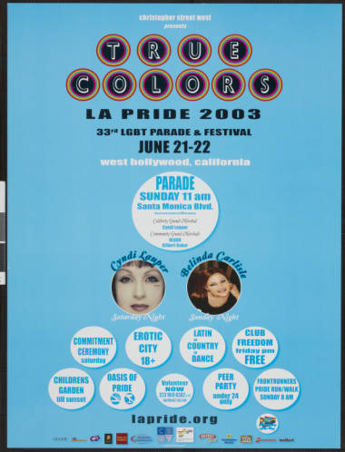 Christopher Street West presents true colors: LA pride 2003 poster featuring Cindy Lauper and Belinda Carlisle.   Christopher Street West/Los Angeles, ONE National Gay and Lesbian Archives, USC Libraries
