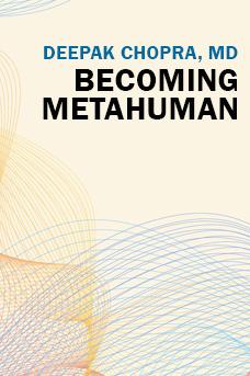 Deepak Chopra: Becoming Metahuman