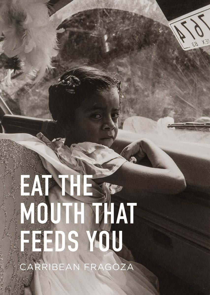 """Eat the Mouth That Feeds You"" by Carribean Fragoza book cover. 