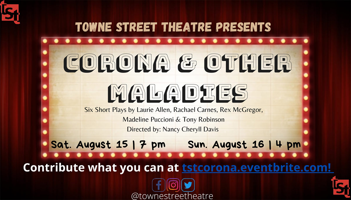 Towne Street Theatre presents six timely works in Corona and other Maladies. | Courtesy of Towne Street Theatre