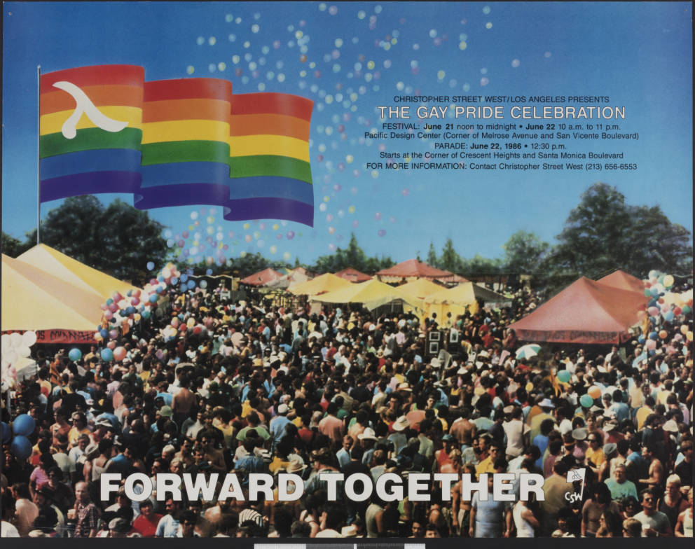 Forward together: Christopher Street West/Los Angeles presents the gay pride celebration, 1986, poster.   Christopher Street West/Los Angeles, ONE National Gay and Lesbian Archives, USC Libraries