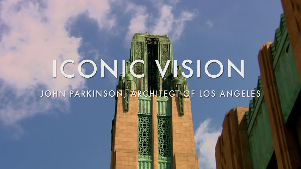 iconic vision john parkinson, architect of los angeles