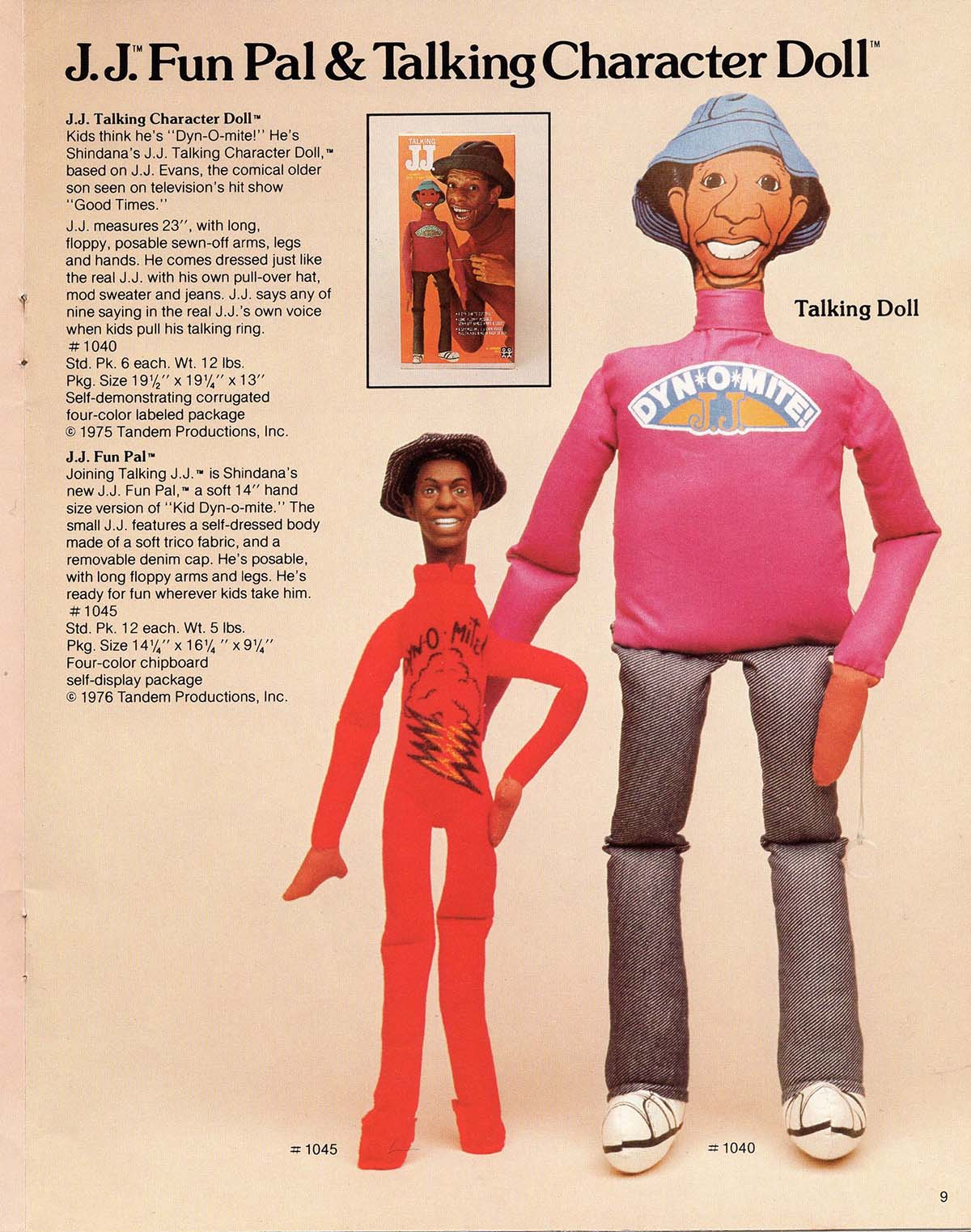 "The J.J. Fun Pal & Talking Character Doll was modeled after J.J. Evans, the comical older son on the hit TV show, ""Good Times""  
