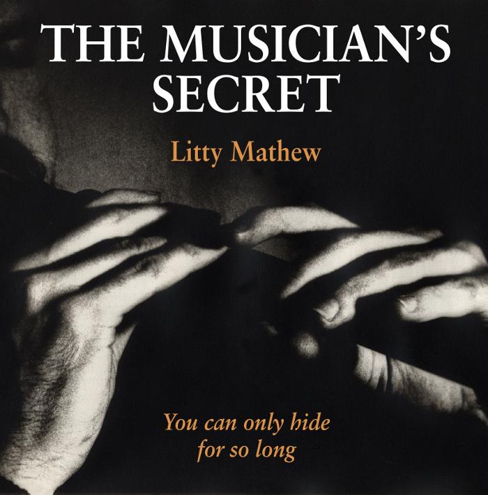 """Litty Mathew, """"The Musician's Secret"""""""