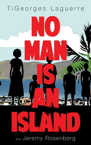 "TiGeorges Laguerre's memoir, ""No Man is an Island."""