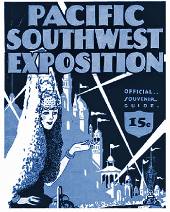 "Pacific Southwest Exposition. Long Beach launched the 1928 exhibition with the vague intention of commemorating ""the founding of California"" in 1769. Advertisement from the author's collection"