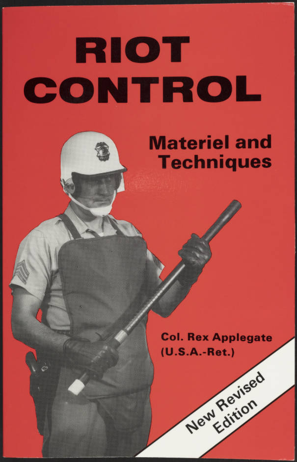 Riot Control Materials and Techinques by Col. Rex Applegate, 1981, cover.   Los Angeles Webster Commission records, 1931-1992, USC Digital Libraries