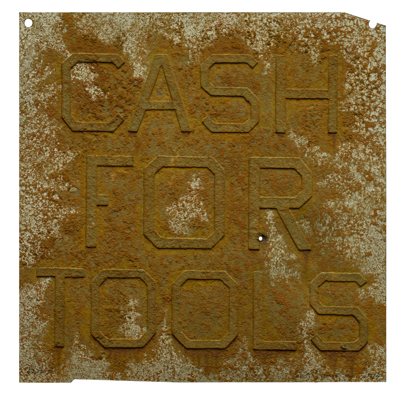 "Ed Ruscha, ""Rusty Signs - Cash for Tools 2,"" 2014"