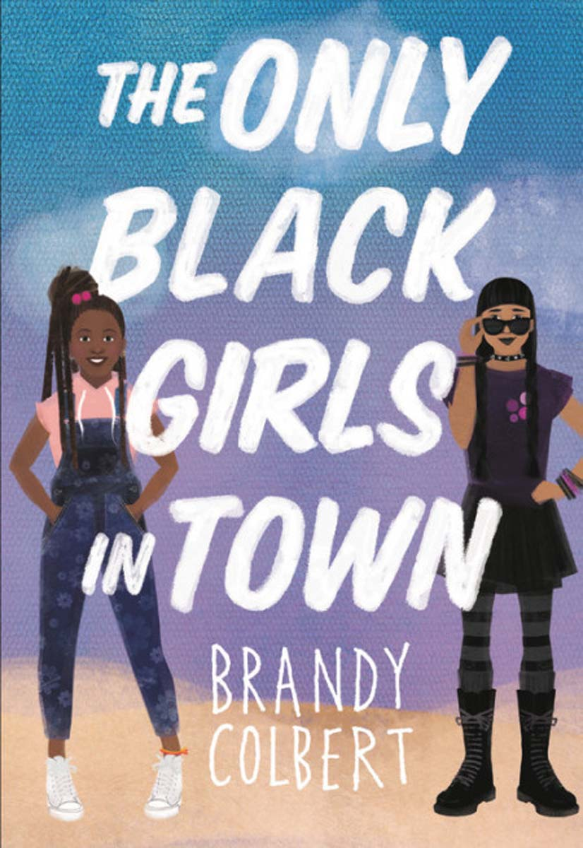 """The Only Black Girls in Town"" by Brandy Colbert book cover. 