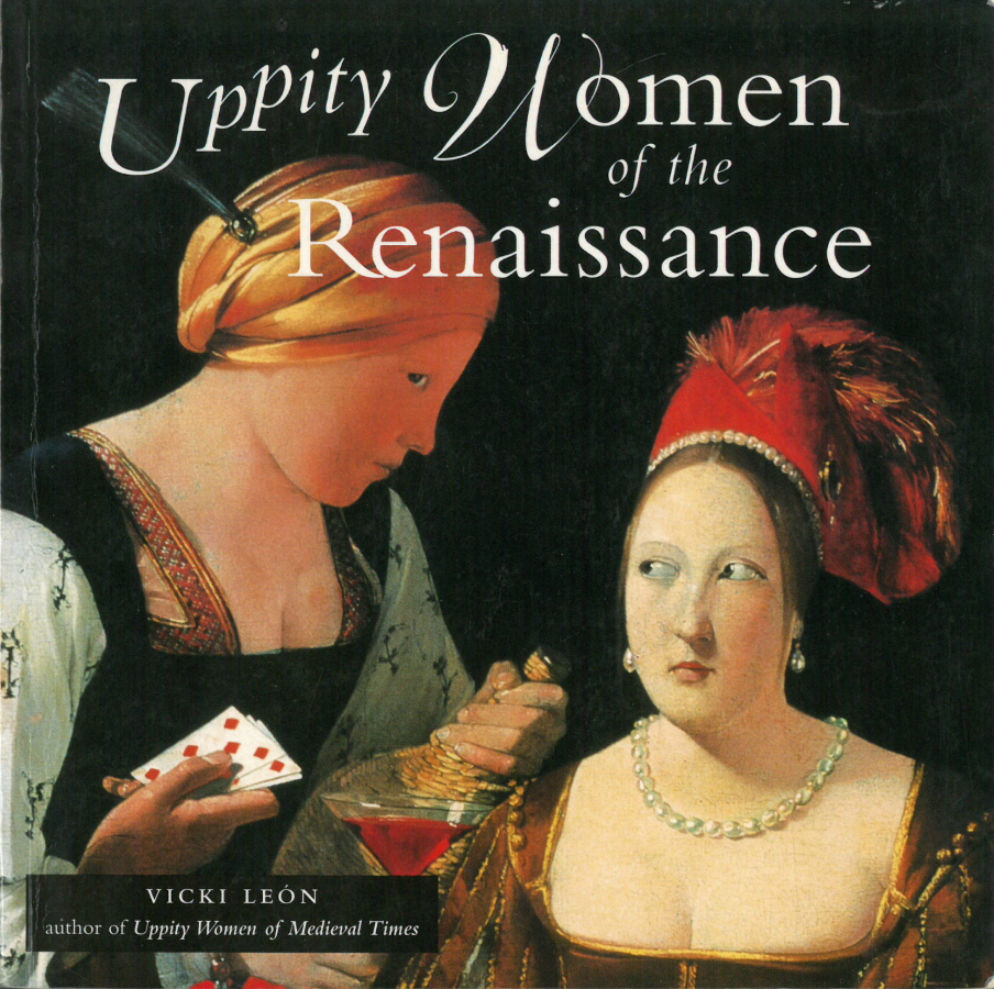 """Uppity Women of the Renaissance"" by Vicki Leon"