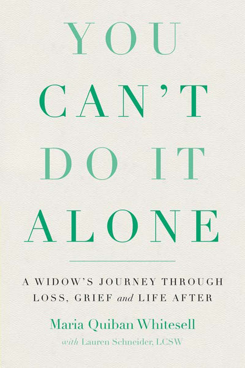 """You Can't Do It Alone: A Widow's Journey through Loss, Grief and Life After"" by Maria Quiban Whitesell book cover. 