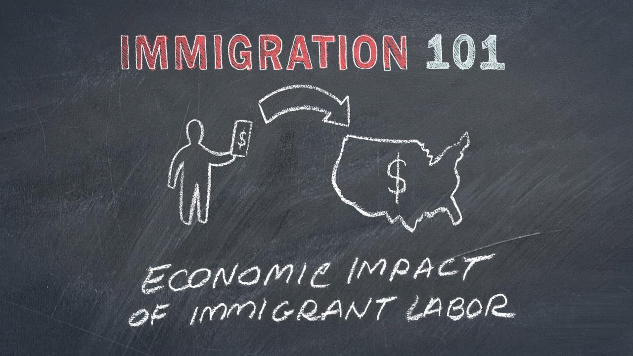 Immigration 101: Economic Impact of Immigrant Labor